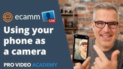 Ecamm Live:  Using your phone as a camera