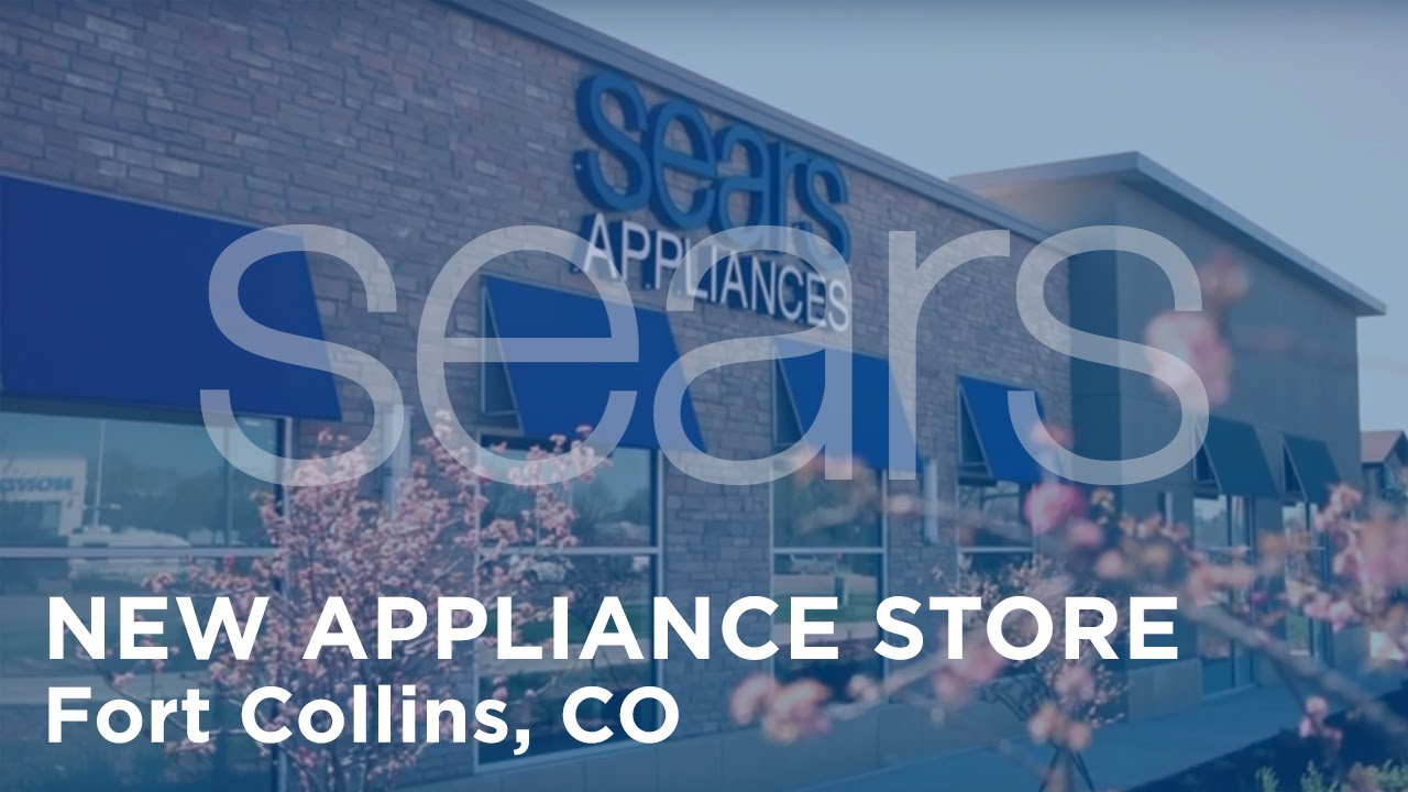 New Sears Appliance Store Opens in Fort Collins, CO - Overview from ...