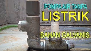 Cara Membuat Pompa Air Tanpa Listrik Dari Galvanis