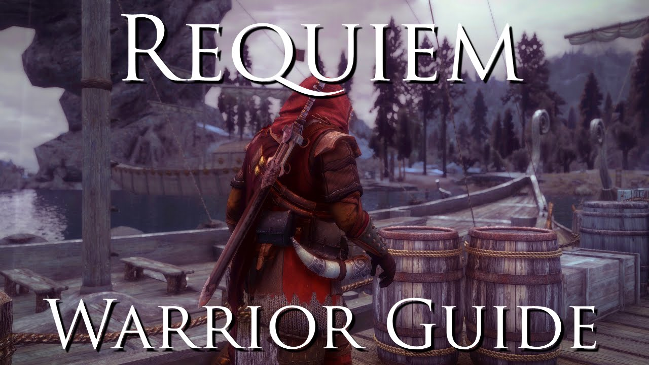 skyrim requiem warrior beginner guide and build youtube rh youtube com skyrim requiem guide fr skyrim requiem install guide