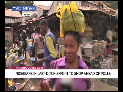 Nigerians in last minute ditch to shop for food stuff ahead of polls