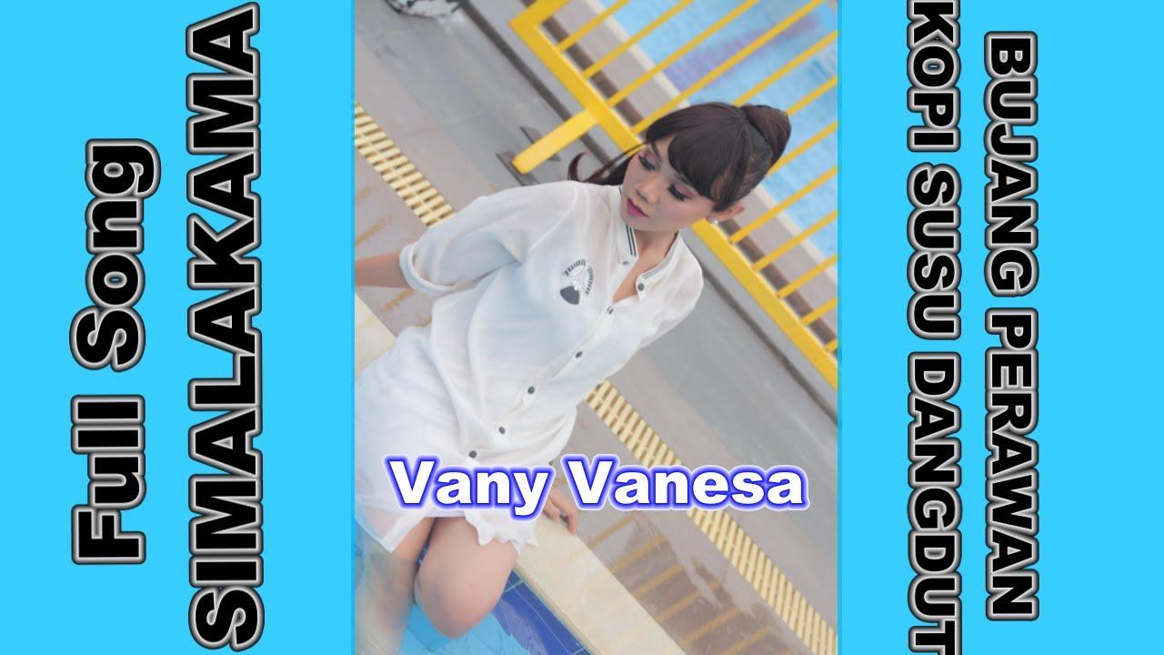 Vany Vanesa Simalakama Bujang Perawan Full Album Top Dangdut Indo 2020 Official Music Video Youtube