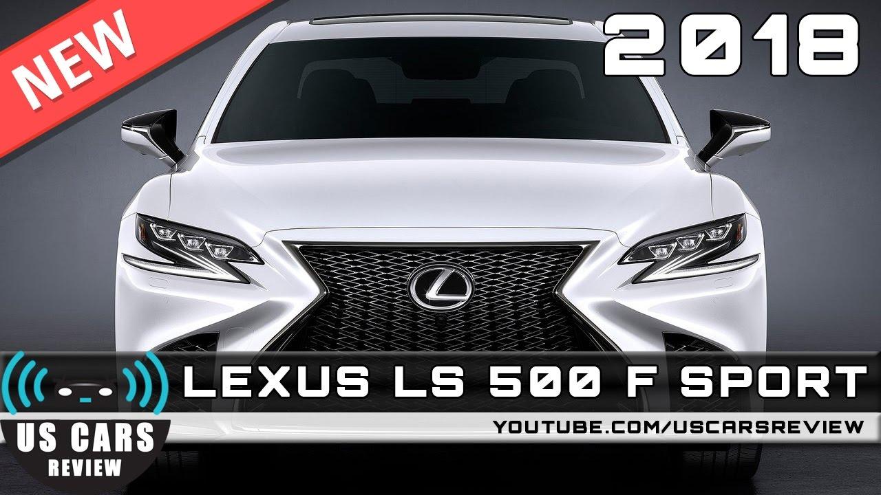 NEW 2018 LEXUS LS 500 F SPORT - Review, News, Interior, Exterior ...