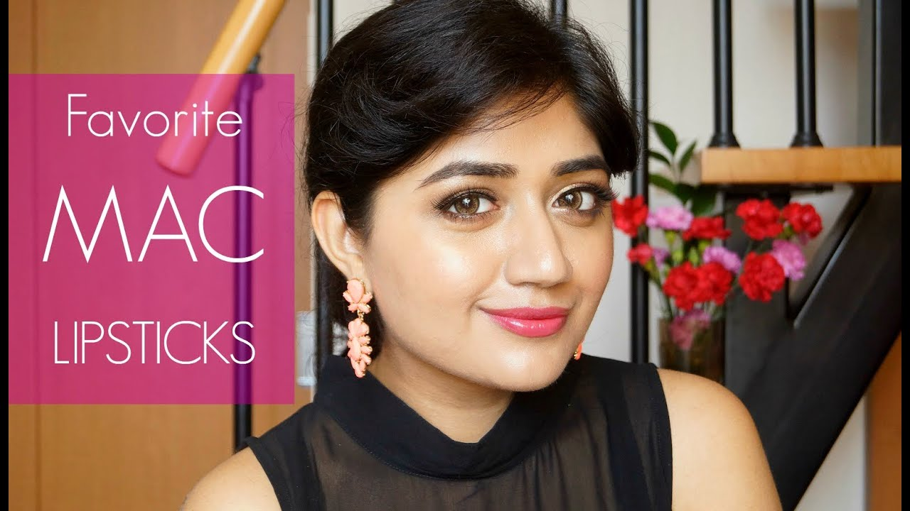 mac lipsticks for indian skin current favorites
