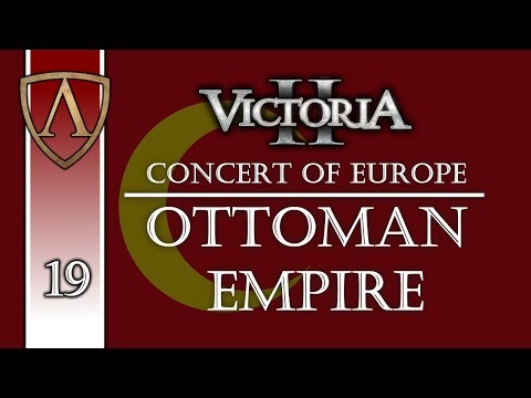 Let's Play Victoria 2 Concert of Europe | Ottoman Empire 19