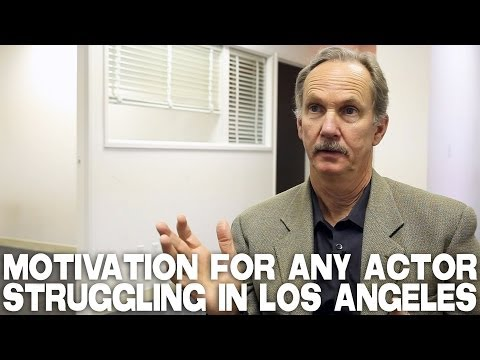 Motivation For Any Actor Struggling In Los Angeles by Michael O'Neill