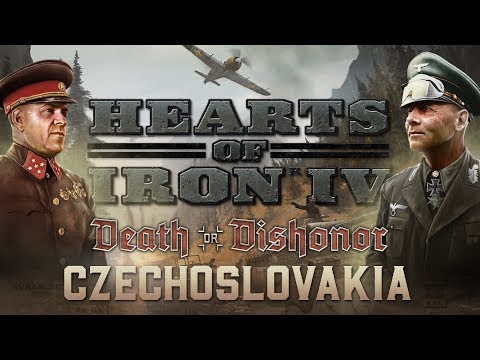 HoI IV - Death or Dishonor - Week #6 - Czechoslovakia