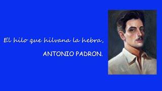 ANTONIO PADRÓN, el hilo que hilvana la hebra.