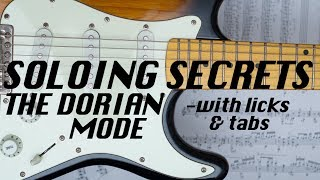 Soloing Secrets The Dorian Mode explained for rock blues jazz guitar lesson