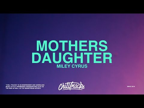 Miley Cyrus – Mother's Daughter (Lyrics)