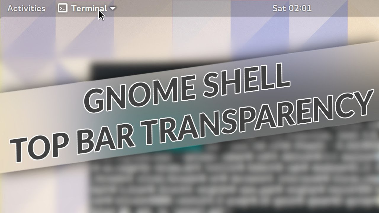 GNOME Shell 3.26 - Top Bar Transparency - YouTube