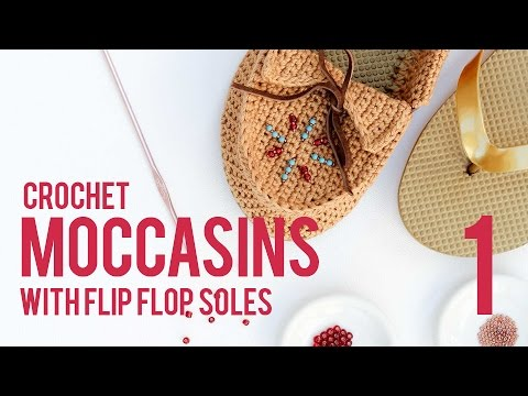 Crochet Shoes With Flip Flop Soles Moccasins Part 1 Youtube