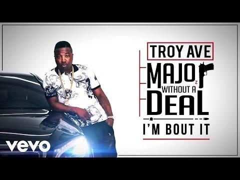 Troy Ave - I'm Bout It (Audio) ft. Fat Joe