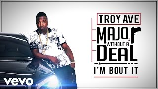 Troy Ave ft. Fat Joe - I'm Bout It