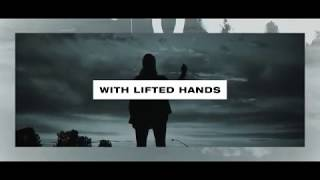 Ryan Stevenson - With Lifted Hands (Official Lyric Video)