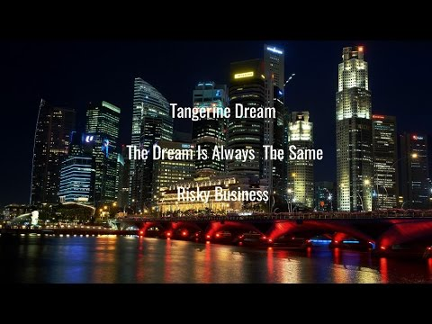 Tangerine Dream  -   The Dream Is Always The Same  -    Risky Business