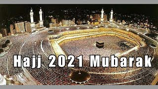 Hajj 2021 ꟾ Labbaik Allahumma Labbaik ꟾ Hajj Takbeerat ꟾ Hajj Mubarak Whatsapp Status 2021