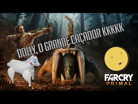Far Cry Primal - DOLLY, O GRANDE CAÇADOR!!!!
