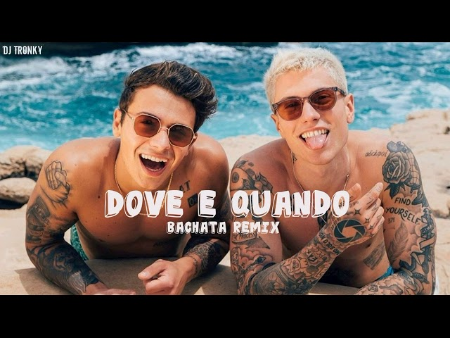 Benji & Fede - Dove e quando (DJ Tronky Bachata Remix)
