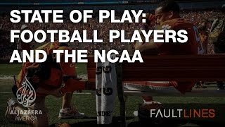 State of Play: Football Players and the NCAA - Fault Lines