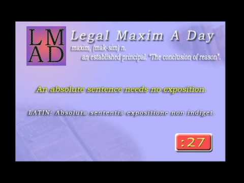 "Legal Maxim A Day - Feb. 7th 2013 - ""An absolute sentence needs no exposition."""