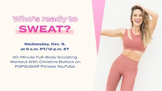 30-Minute Live Full-Body Sculpting Workout With Christine Bullock
