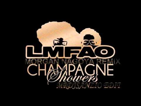LMFAO Champagne Showers (Morgan Nagoya Remix) (MRDJSanzio Edit)
