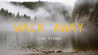 Crux Sledge - Walk Away - Official Music Video