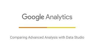 Comparing Advanced Analysis with Data Studio