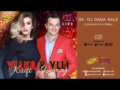 Yllka Kuqi & Ylli Demaj - Oj dada sale LIVE (audio) 2017