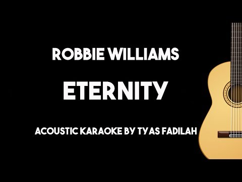 Eternity - Robbie Williams (Accoustic Guitar Backing Track With Lyrics)