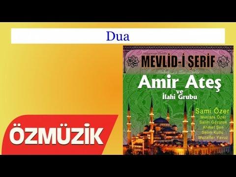Dua - Amir Ateş Ve Sami Özer İlahi Korosu (Official Video)
