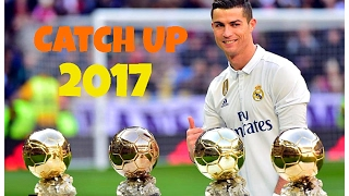 Cristiano Ronaldo •CR7 •Catch UP •2017 •Skills & Goals