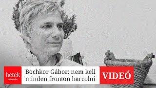 Nem kell minden fronton harcolni, mondja Bochkor Gábor - Hetek Magazin
