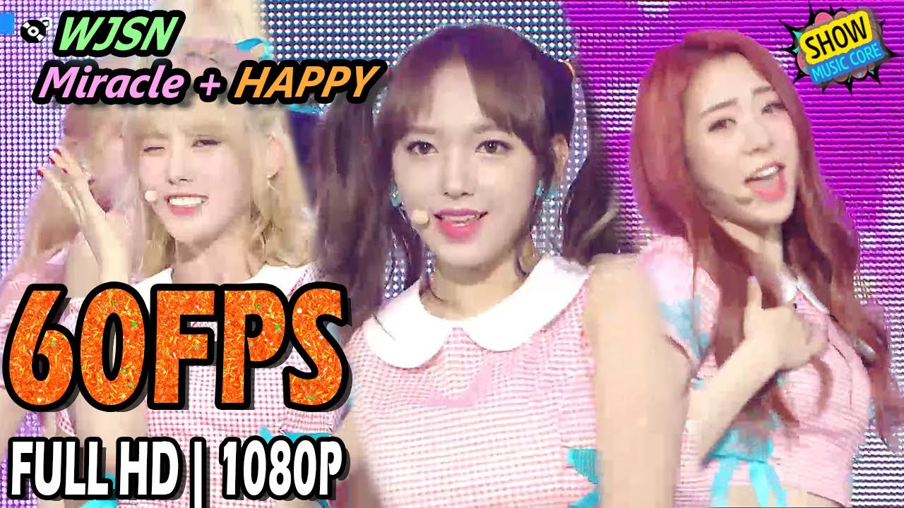 60fps 1080p Wjsn Miracle Happy Show Music Core 20170610 Youtube