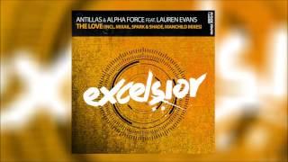 Antillas & Alpha Force feat  Lauren Evans - The Love (Spark & Shade Remix)