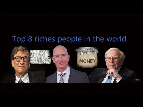 TOP 8 RICHES PEOPLE IN THE WORLD