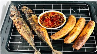 How to make the tastiest oven Roasted MACKEREL &Roasted PLANTAIN recipe  -How to cook/Nenye Chika