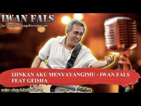 ijinkan-aku-menyayangimu---iwan-fals-feat-geisha-karaoke