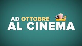 OTTOBRE al CINEMA - i film da vedere!