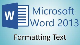 Microsoft Word 2013 Tutorial - Formatting text