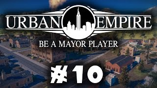Let's Play: Urban Empire - A Multi-Era City Ruler! - Part 10 [Sponsored]