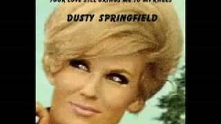 Watch Dusty Springfield Your Love Still Brings Me To My Knees video