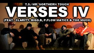 Verses IV - T.S. /. Northern Touch (feat. Clarity, Bigg.B, P.Flow Matics & Too Much)