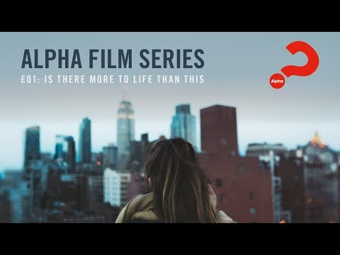 alpha-film-series-//-episode-01-//-is-there-more-to-life-than-this