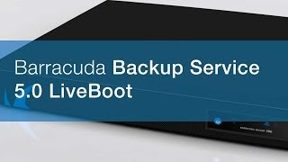 Barracuda Backup Service 5.0 with LiveBoot | Barracuda Networks