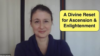 A Divine Reset for Ascension & Enlightenment