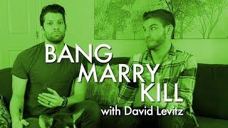 Bang Marry Kill (with David Levitz)
