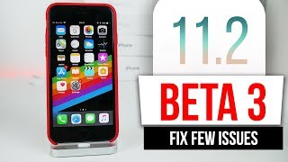 IOS 11.2 Beta 3 Released! Battery finally Fixed? + Fix Few Issues