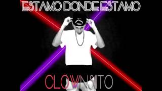 "Estamo Donde Estamo-Clownsiito-(Prod.By D'luxe The Producer & Clownsiito)-""Official Audio"""